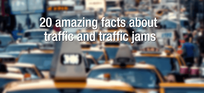20 amazing facts about traffic and traffic jams