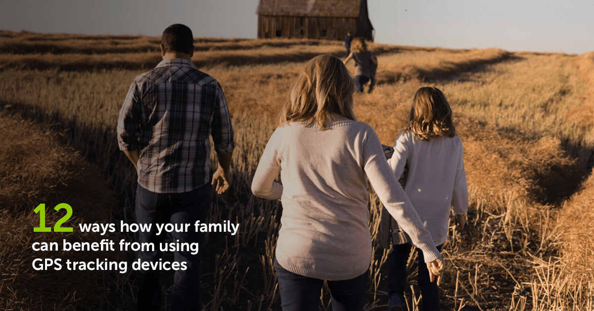 12 ways how your family can benefit from using GPS tracking devices for kids and other family members