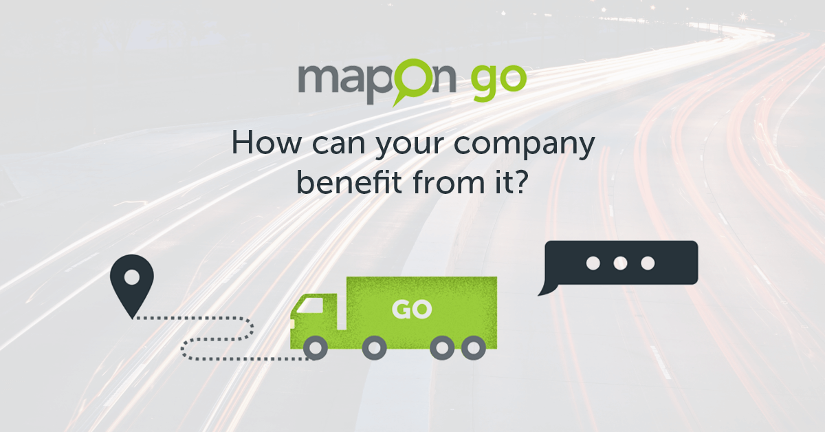 Mapon GO! How can your company benefit from it?