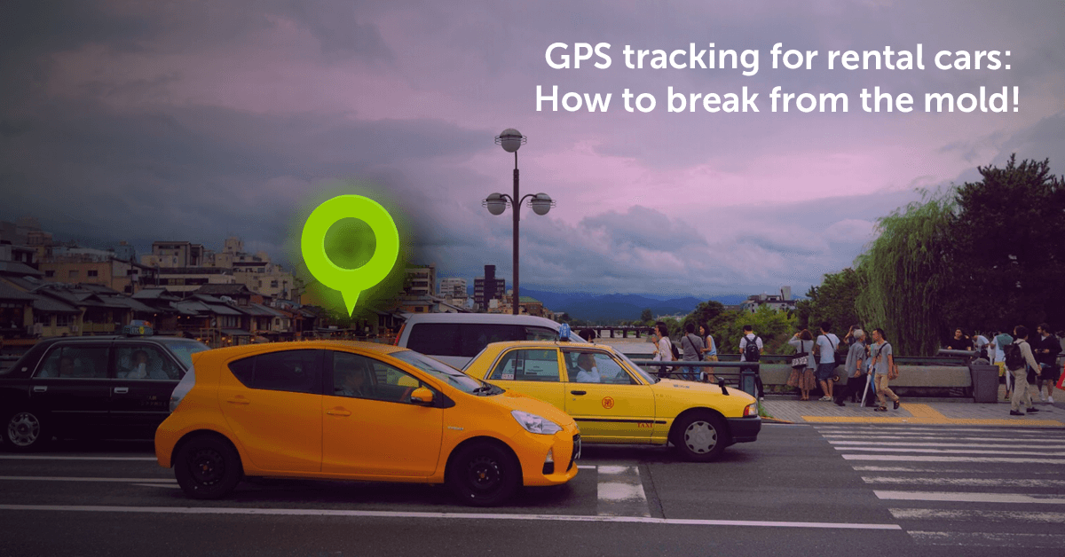 GPS tracking for rental cars: How to break from the mold