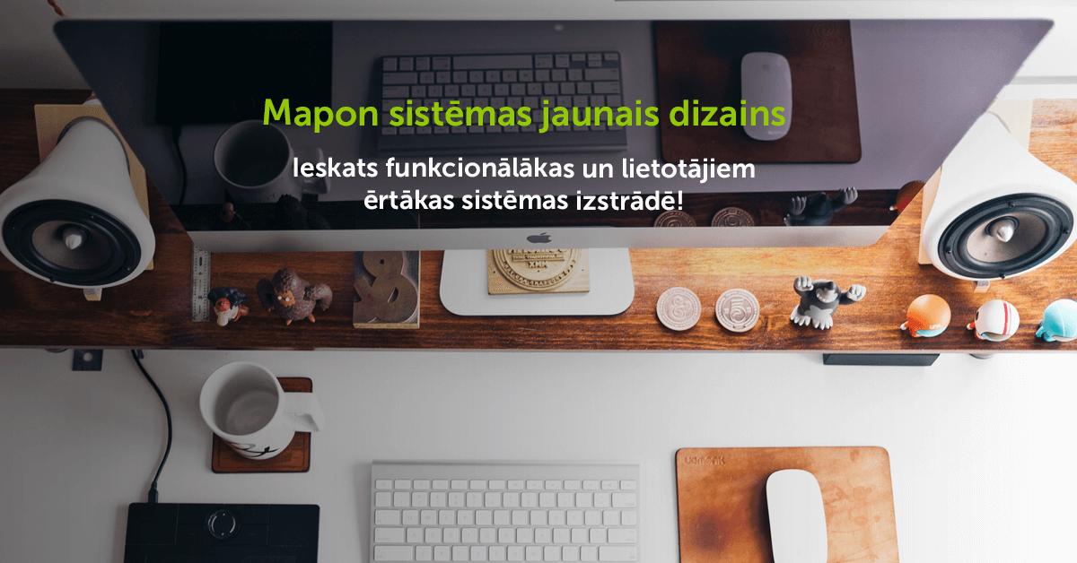 Mapon sistēmas jaunais dizains – ieskats lietotājam ērtākas un funkcionālākas sistēmas izstrādē!