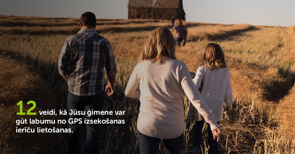 12 Veidi, kā Jūsu ģimene var gūt labumu no GPS izsekošanas ierīču lietošanas
